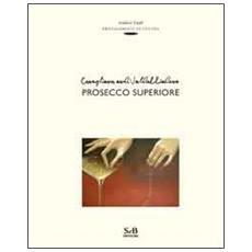 Conegliano and Valdobbiadene prosecco superiore. Ediz. inglese