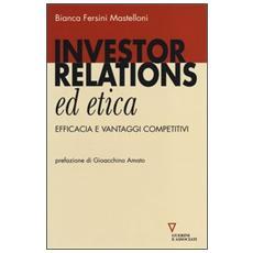 Investor relations ed etica. Efficacia e vantaggi competitivi