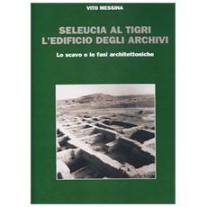 Seleucia al Tigri. L'edificio degli archivi. Lo scavo e le fasi architettoniche