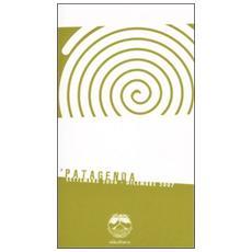 Patagenda. Settembre 2006-dicembre 2007
