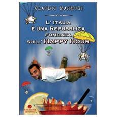 Italia � una repubblica fondata sull'happy hour (L')
