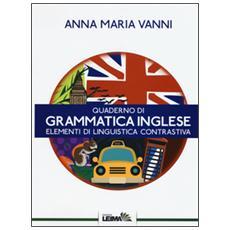 Quaderno di grammatica inglese. Elementi di linguistica contrastiva