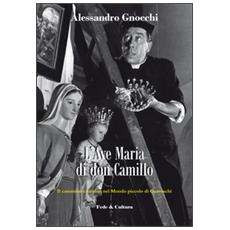 L'Ave Maria di don Camillo. Il cammino cristiano nel «Mondo piccolo» di Guareschi