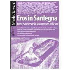 Eros in Sardegna. Sesso e amore nella letteratura e nelle arti