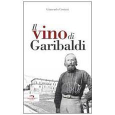 Vino Di Garibaldi (Il) (Giancarlo Gonizzi)