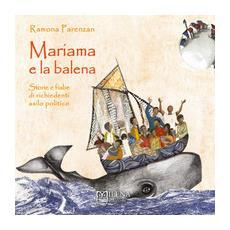 Mariama e la balena. Storie e fiabe di richiedenti asilo politico