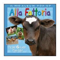 Alla fattoria. Libro pop-up
