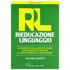 RL. Rieducazione linguaggio. Vol. 4