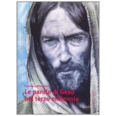 Le parole di Gesù nel terzo millennio