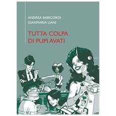 Tutta Colpa Di Pupi Avati (Baricordi / Liani)