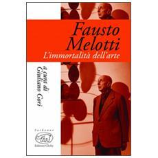 Fausto Melotti. L'immortalità dell'arte