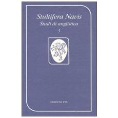 Stultifera Navis. Studi di anglistica (2000) . Vol. 3: Un luogo pieno di voci: l'isola nella letteratura di lingua inglese.