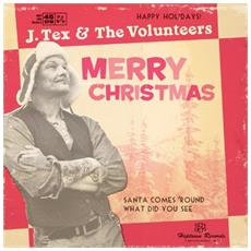 "J Tex & The Volunteers - Santa Comes 'Round (7"")"