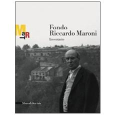 Fondo Riccardo Maroni. Inventario