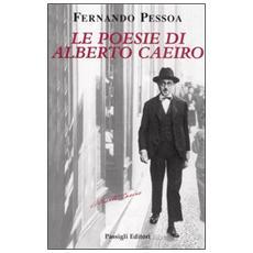 Poesie di Alberto Caeiro. Testo portoghese a fronte (Le)