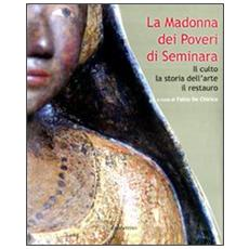 La Madonna dei poveri di Seminara. Il culto, la storia dell'arte, il restauro
