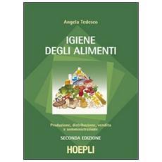 Igiene degli alimenti. Produzione, distribuzione, vendita e somministrazione