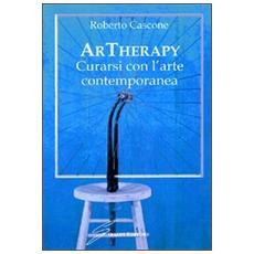 ArTherapy. Curarsi con l'arte contemporanea