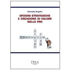 Opzioni strategiche e creazione di valore nelle PMI
