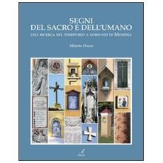 Segni del sacro e dell'umano. Una ricerca nel territorio a nord-est di Modena