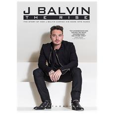 J Balvin - The Rise