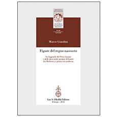 Figure del regno nascosto. Le leggende del prete Gianni e delle dieci tribù perdute d'Israele fra Medioevo e prima età moderna