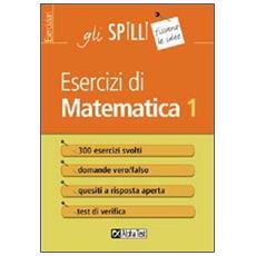 Esercizi di matematica. Vol. 1