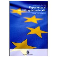 Esperienze di multilinguismo in atto. Atti (Firenze, 21-2 3 magio 2009)