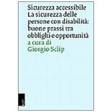 Sicurezza delle persone con disabilità. Buone prassi tra obblighi e opportunità