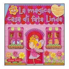 La magica casa di fata Linda. Libro pop-up. Con gadget