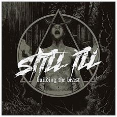 Still III - Building The Beast