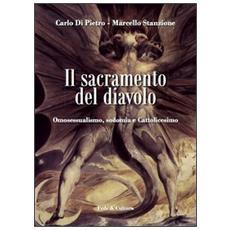 Il sacramento del diavolo. Omosessualismo, sodomia e cattolicesimo