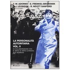 La personalità autoritaria. Vol. 2