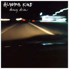Alabama Kids - Drowsy Driver (Lp+Cd)