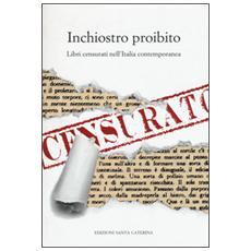 Inchiostro proibito. Libri censurati nell'Italia contemporanea