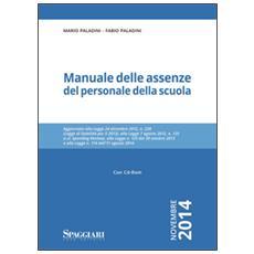 Manuale delle assenze del personale della scuola. Con CD-ROM
