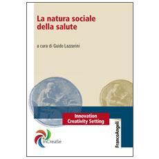 La natura sociale della salute