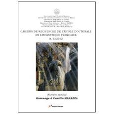 Cahiers de recherche de l'École doctorale en linguistique française (2012) . Vol. 6: Hommage à Camillo Marazza.