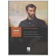 Storie d'Africa. Guida del museo storico «Pietro di Brazzà Savorgnan» e della collezione d'arte africana