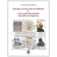 Michelangelo Buonarroti e Galeazzo di Tarsia nel Rinascimento
