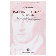 Dai primi hegeliani a Hegel