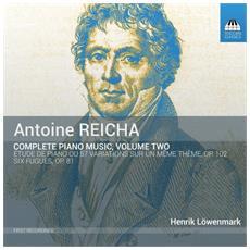 Henrik Lowenmark - Reicha / Complete Piano Music - Vol 2