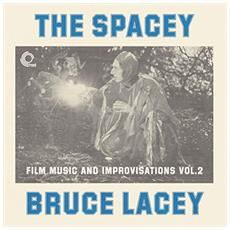 Bruce Lacey - Spacey Bruce Lacey Volume Two