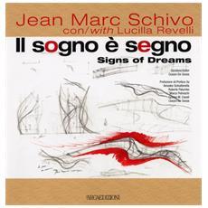Jean Marc Schivo. Il sogno è segno