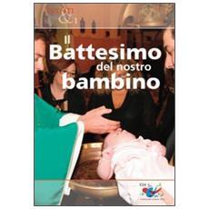 Il battesimo del nostro bambino
