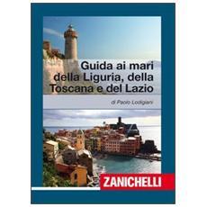 Guida ai mari di Liguria, Toscana, Lazio