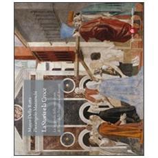 Storia e la croce. La leggenda della vera croce di Piero della Francesca ad Arezzo
