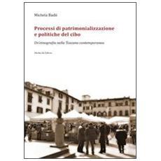 Processi di patrimonializzazione e politiche del cibo. Un'etnografia nella Toscana contemporanea
