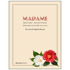 Madame. Maria Callas-Aristotele Onassis