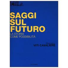 Saggi sul futuro. La storia come possibilit�